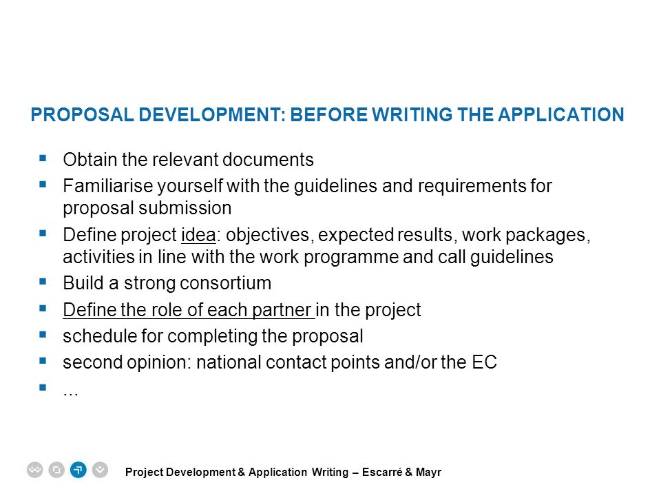 Project Development & Application Writing – Escarré & Mayr EPM EUROPEAN PROJECT MANAGEMENT TRAINING PROPOSAL DEVELOPMENT: BEFORE WRITING THE APPLICATI