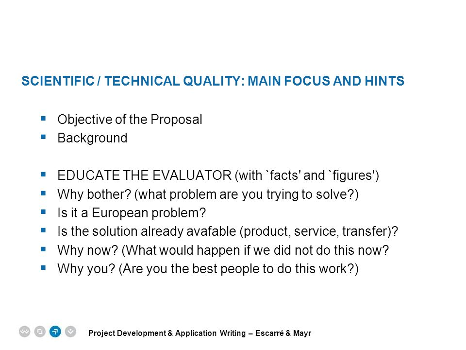 Project Development & Application Writing – Escarré & Mayr EPM EUROPEAN PROJECT MANAGEMENT TRAINING SCIENTIFIC / TECHNICAL QUALITY: MAIN FOCUS AND HIN