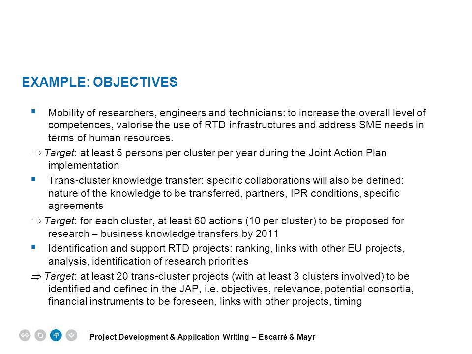 Project Development & Application Writing – Escarré & Mayr EPM EUROPEAN PROJECT MANAGEMENT TRAINING EXAMPLE: OBJECTIVES  Mobility of researchers, eng