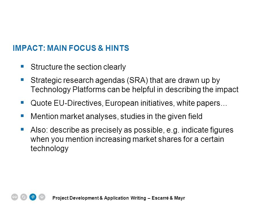 Project Development & Application Writing – Escarré & Mayr EPM EUROPEAN PROJECT MANAGEMENT TRAINING IMPACT: MAIN FOCUS & HINTS  Structure the section