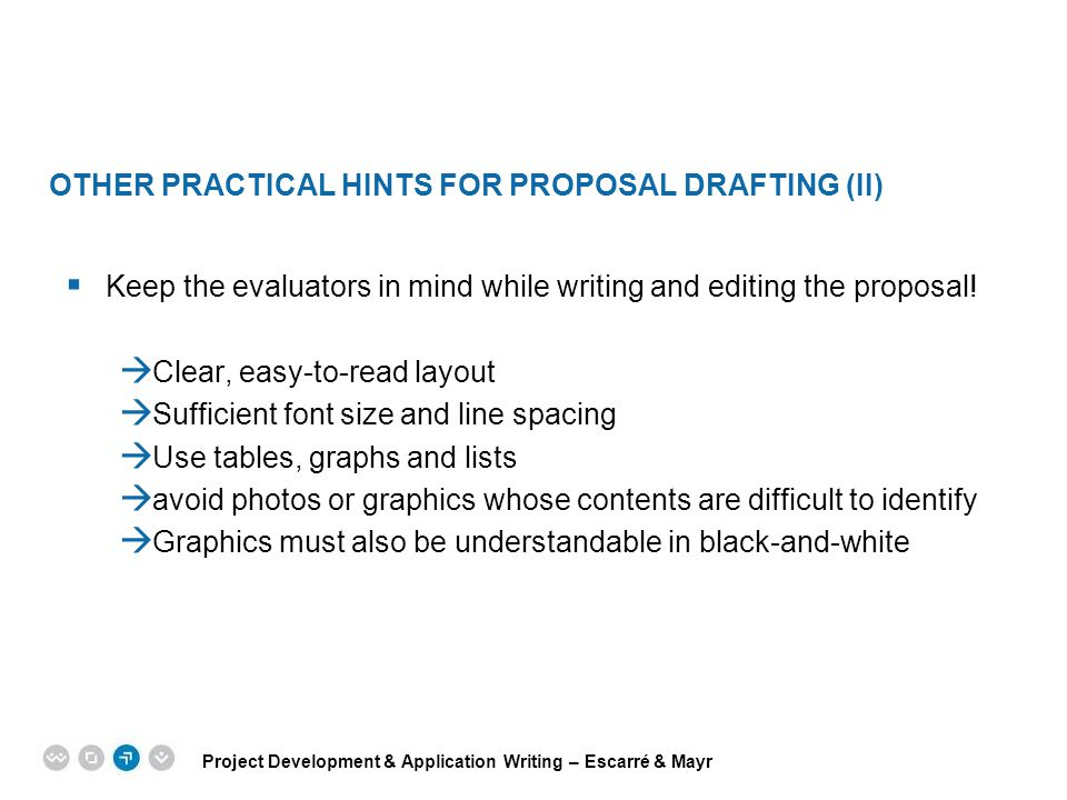 Project Development & Application Writing – Escarré & Mayr EPM EUROPEAN PROJECT MANAGEMENT TRAINING OTHER PRACTICAL HINTS FOR PROPOSAL DRAFTING (II) 