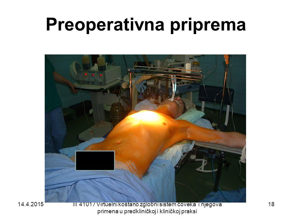 Preoperativna priprema 14.4.2015III 41017 Virtuelni koštano zglobni sistem čoveka i njegova primena u predkliničkoj i kliničkoj praksi 18