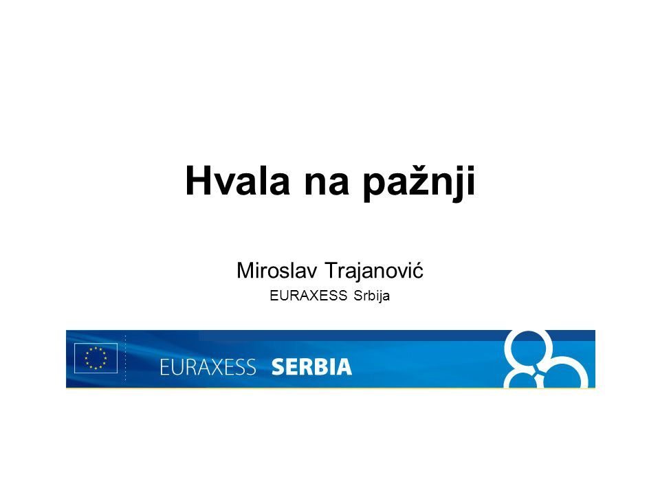 Hvala na pažnji Miroslav Trajanović EURAXESS Srbija