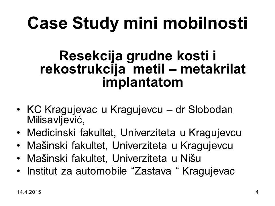 Case Study mini mobilnosti Resekcija grudne kosti i rekostrukcija metil – metakrilat implantatom KC Kragujevac u Kragujevcu – dr Slobodan Milisavljevi