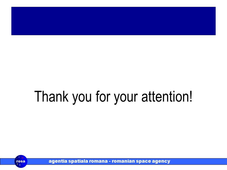 agentia spatiala romana - romanian space agency Thank you for your attention!