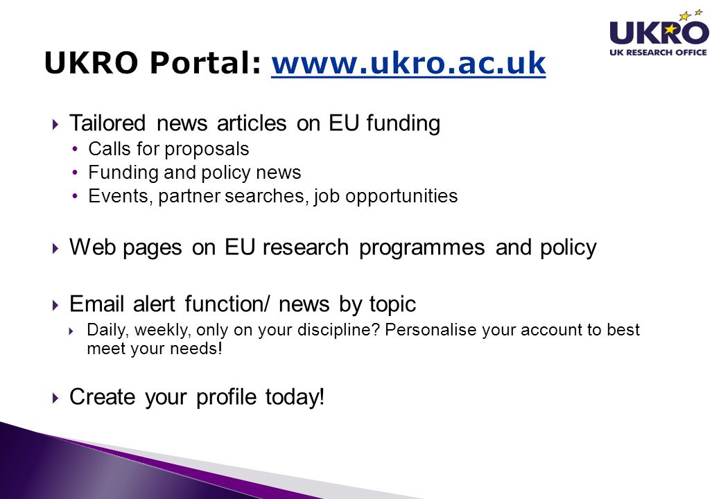  Tailored news articles on EU funding Calls for proposals Funding and policy news Events, partner searches, job opportunities  Web pages on EU resea