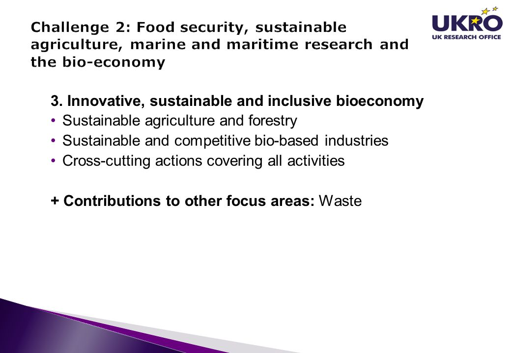 3. Innovative, sustainable and inclusive bioeconomy Sustainable agriculture and forestry Sustainable and competitive bio-based industries Cross-cuttin