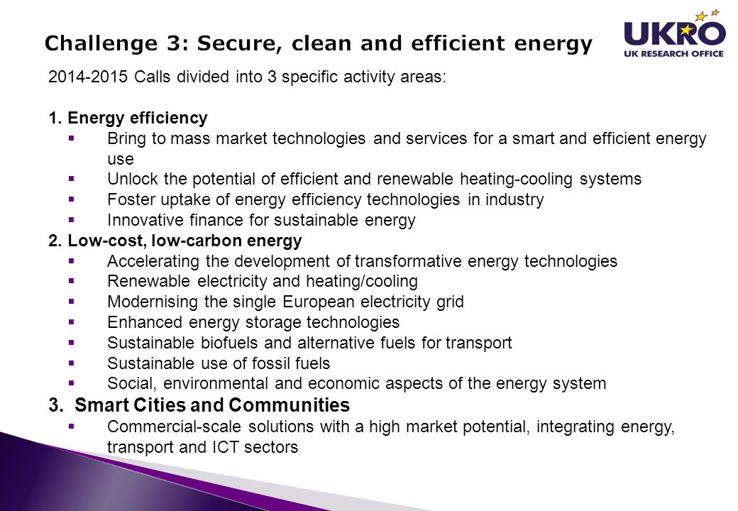 2014-2015 Calls divided into 3 specific activity areas: 1. Energy efficiency  Bring to mass market technologies and services for a smart and efficien