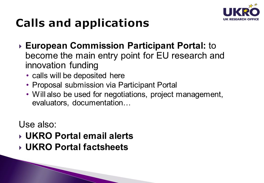  European Commission Participant Portal: to become the main entry point for EU research and innovation funding calls will be deposited here Proposal