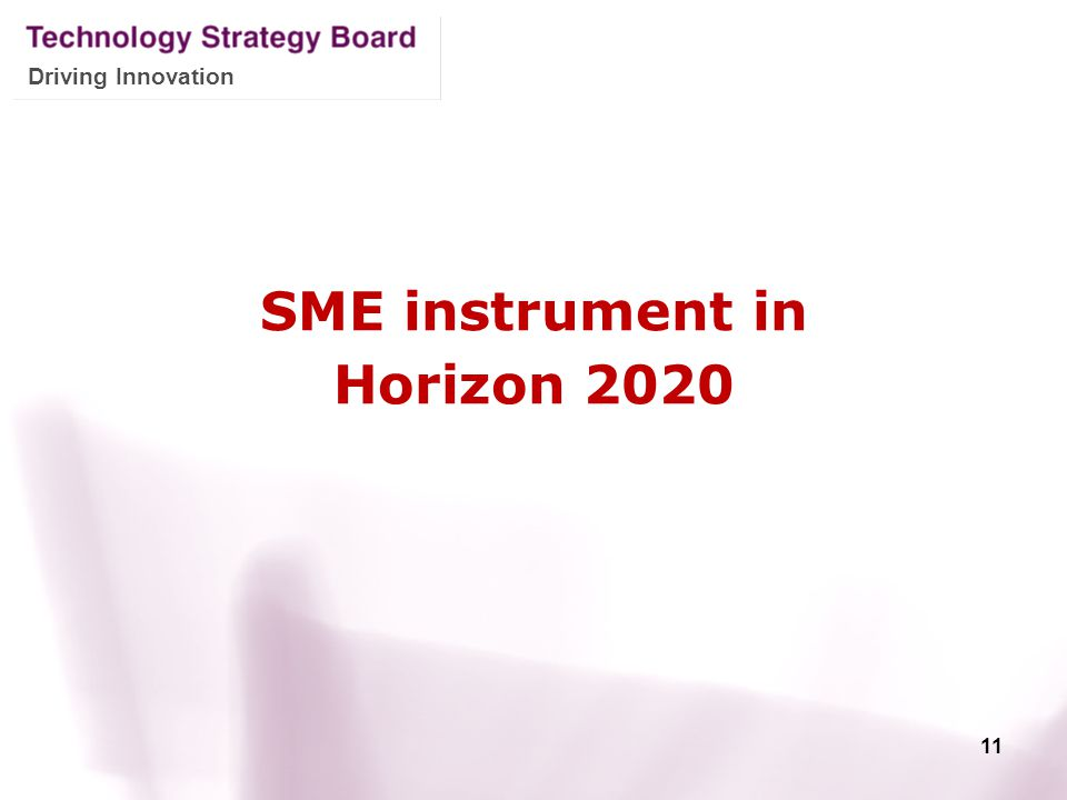 Driving Innovation 11 SME instrument in Horizon 2020