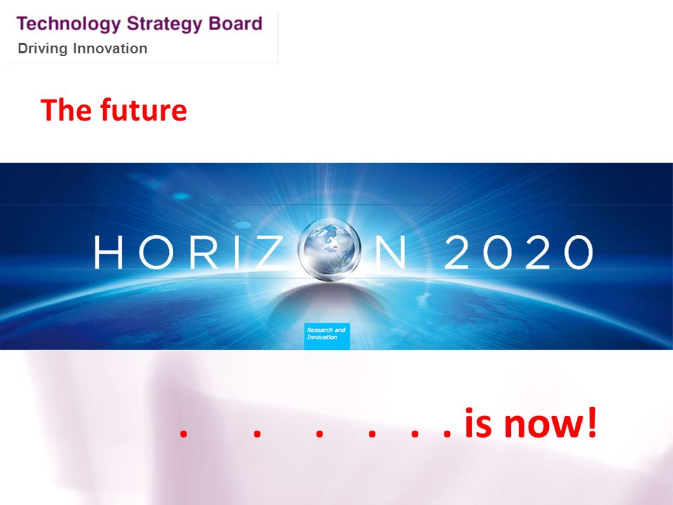 Driving Innovation The future...... is now!