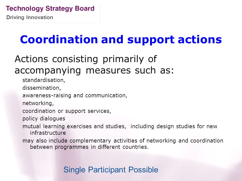 Driving Innovation Coordination and support actions Actions consisting primarily of accompanying measures such as: standardisation, dissemination, awa