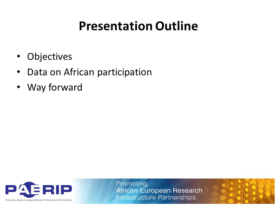 Objectives How FP7's Capacities Programme's research infrastructures activities (could) support African- European cooperation Review FP7 research infrastructure cooperation initiatives with African participation Propose operational interventions, which could promote / enhance cooperation in the Framework Programme, viz.