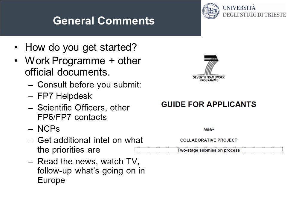 General Comments How do you get started. Work Programme + other official documents.
