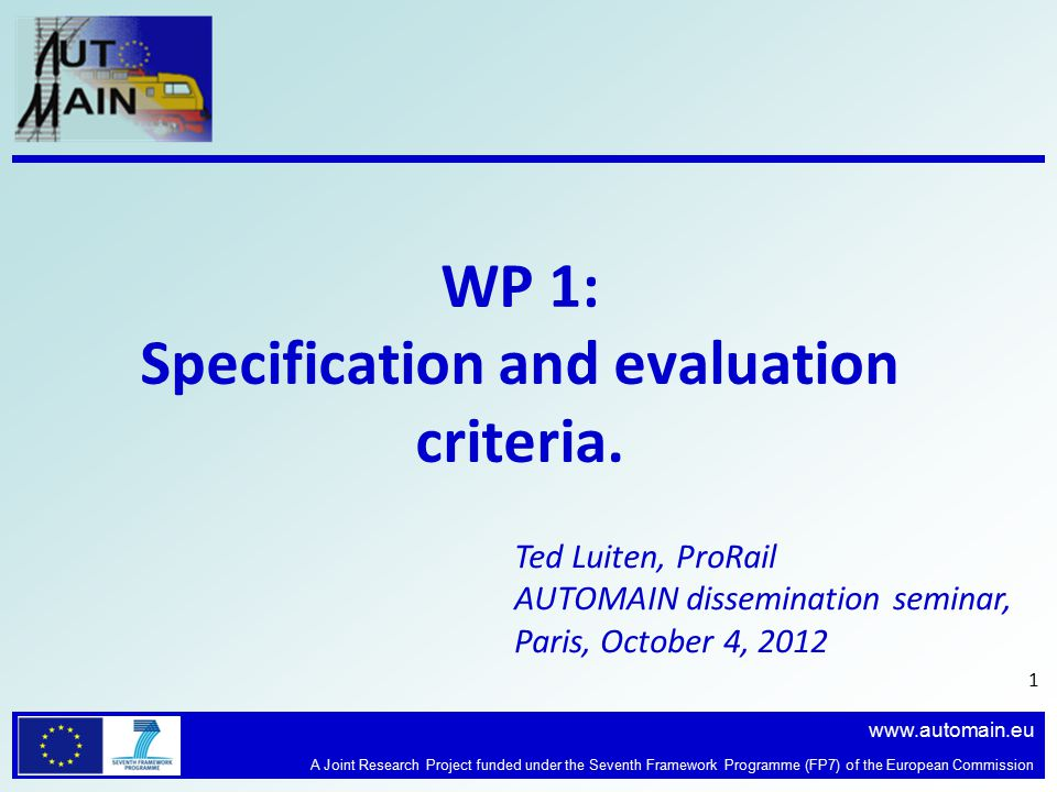 www.automain.eu A Joint Research Project funded under the Seventh Framework Programme (FP7) of the European Commission WP 1: Specification and evaluat