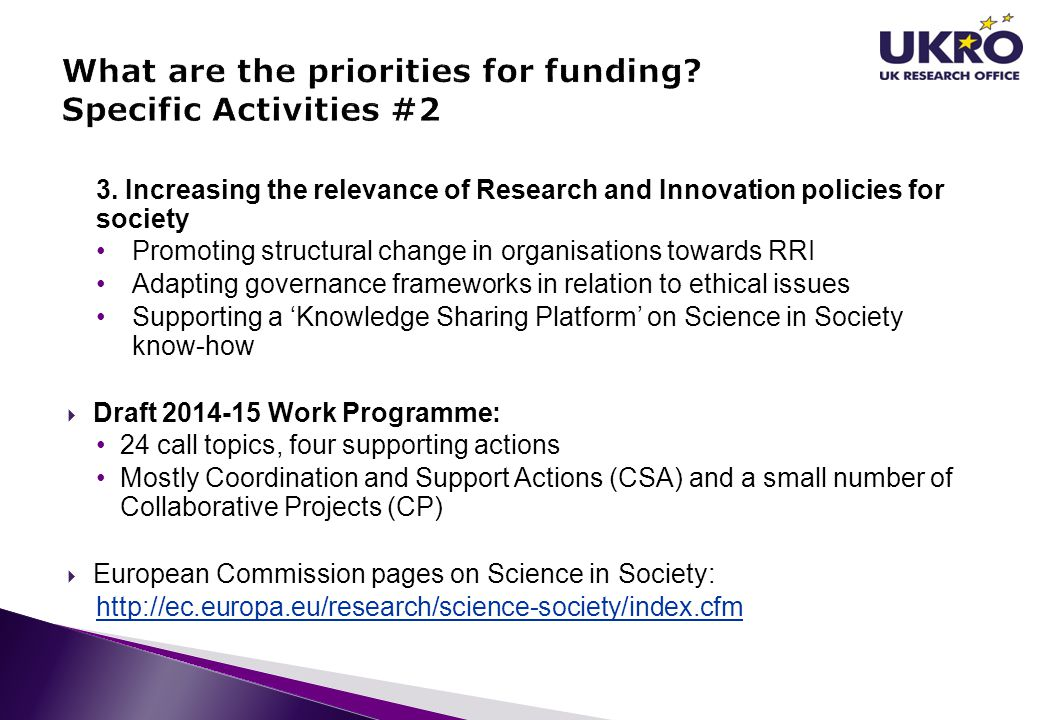 3. Increasing the relevance of Research and Innovation policies for society Promoting structural change in organisations towards RRI Adapting governan