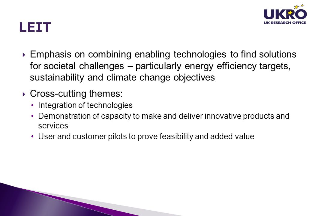  Emphasis on combining enabling technologies to find solutions for societal challenges – particularly energy efficiency targets, sustainability and c