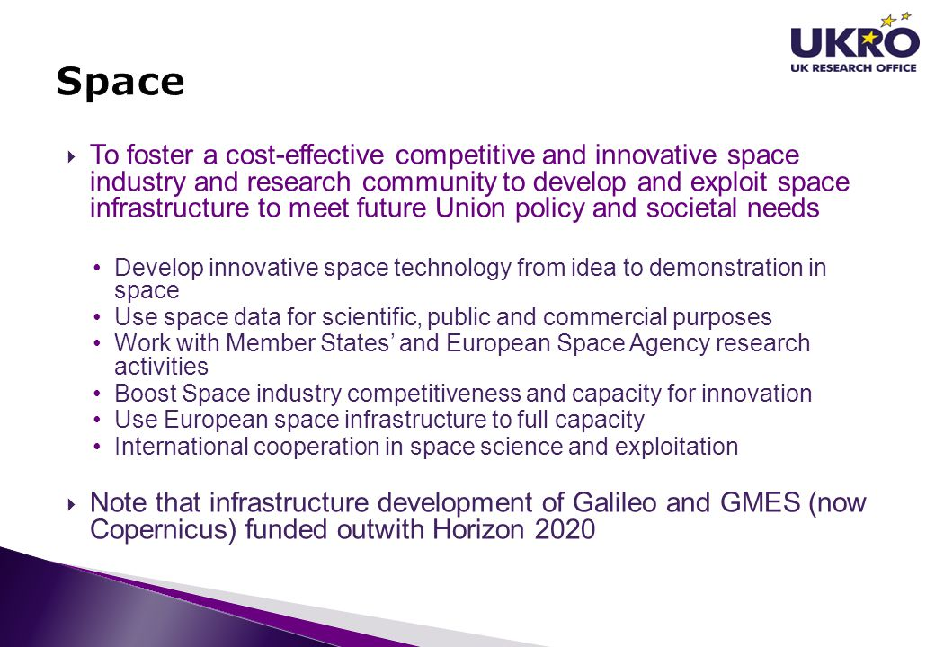  To foster a cost-effective competitive and innovative space industry and research community to develop and exploit space infrastructure to meet futu