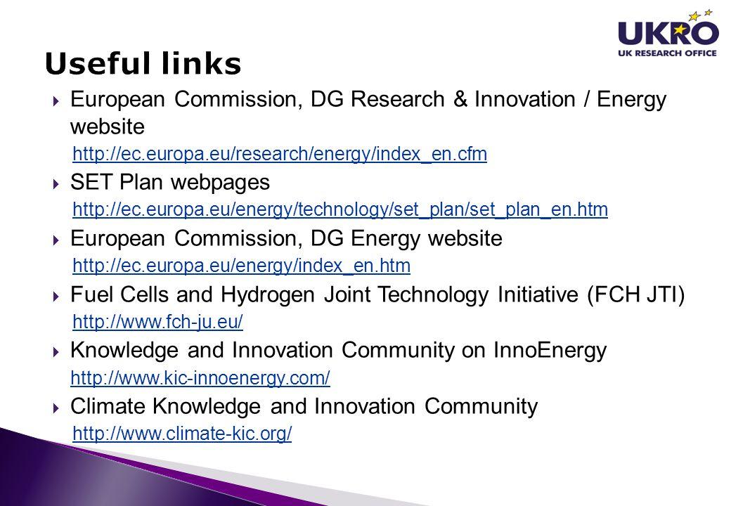  European Commission, DG Research & Innovation / Energy website http://ec.europa.eu/research/energy/index_en.cfm  SET Plan webpages http://ec.europa
