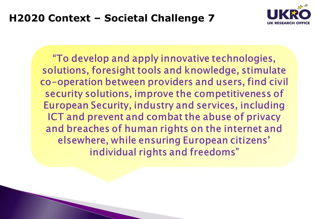 """H2020 Context – Societal Challenge 7 """"To develop and apply innovative technologies, solutions, foresight tools and knowledge, stimulate co-operation b"""