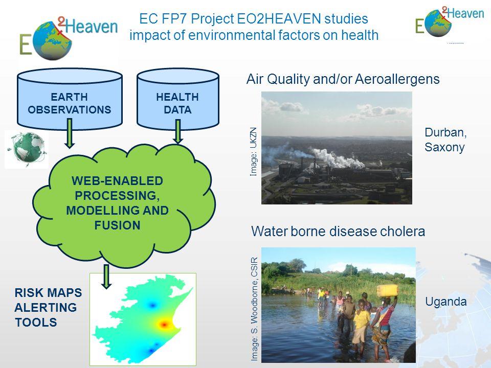 EC FP7 Project EO2HEAVEN studies impact of environmental factors on health Water borne disease cholera Image: S. Woodborne, CSIR Air Quality and/or Ae