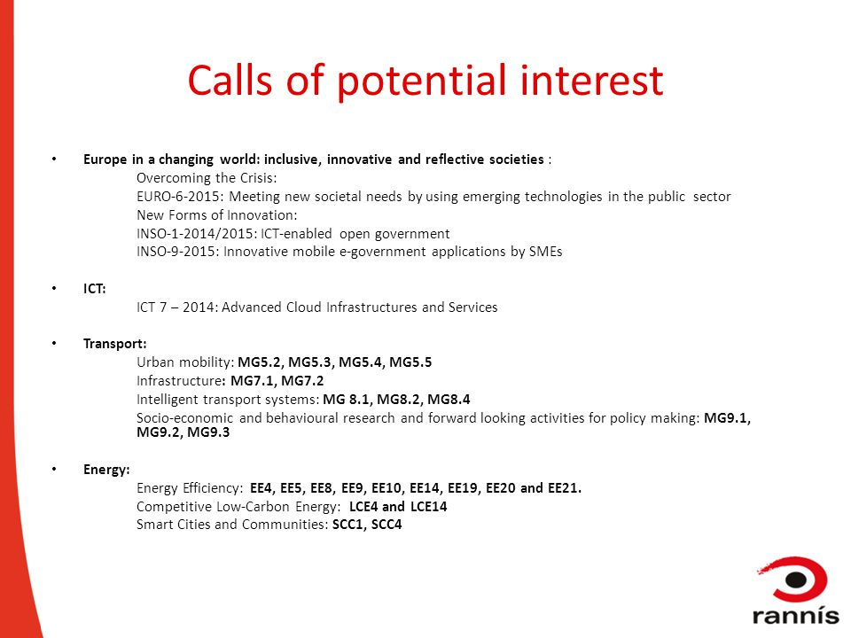 Calls of potential interest Europe in a changing world: inclusive, innovative and reflective societies : Overcoming the Crisis: EURO-6-2015: Meeting n