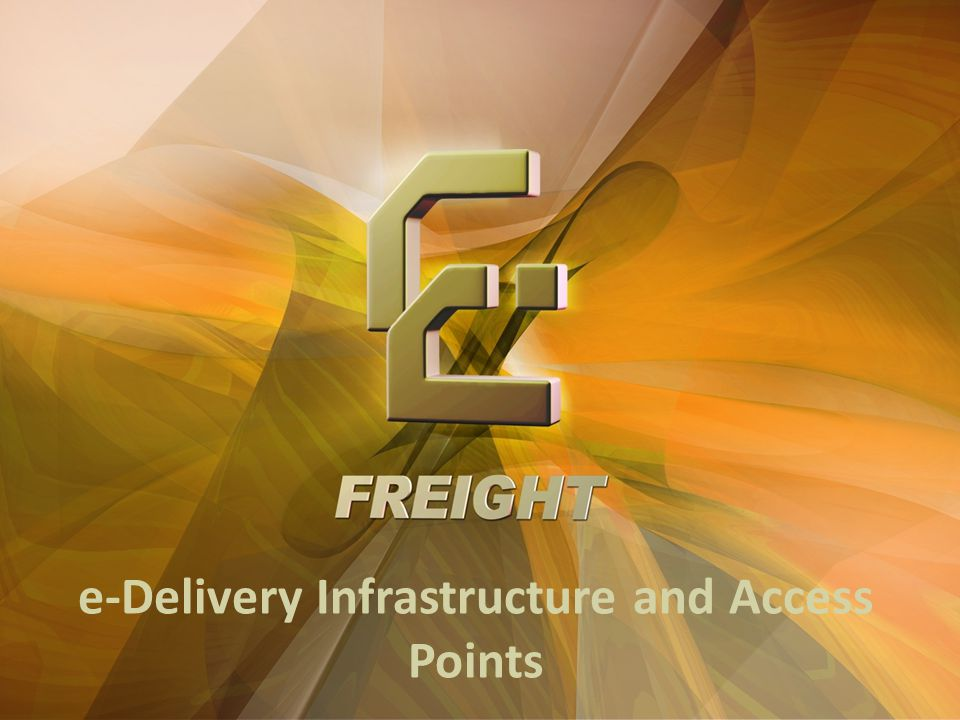 e-Freight receives funding from the EC FP7 Sustainable Surface Transport Programme Connectivity Today … … … Integrator
