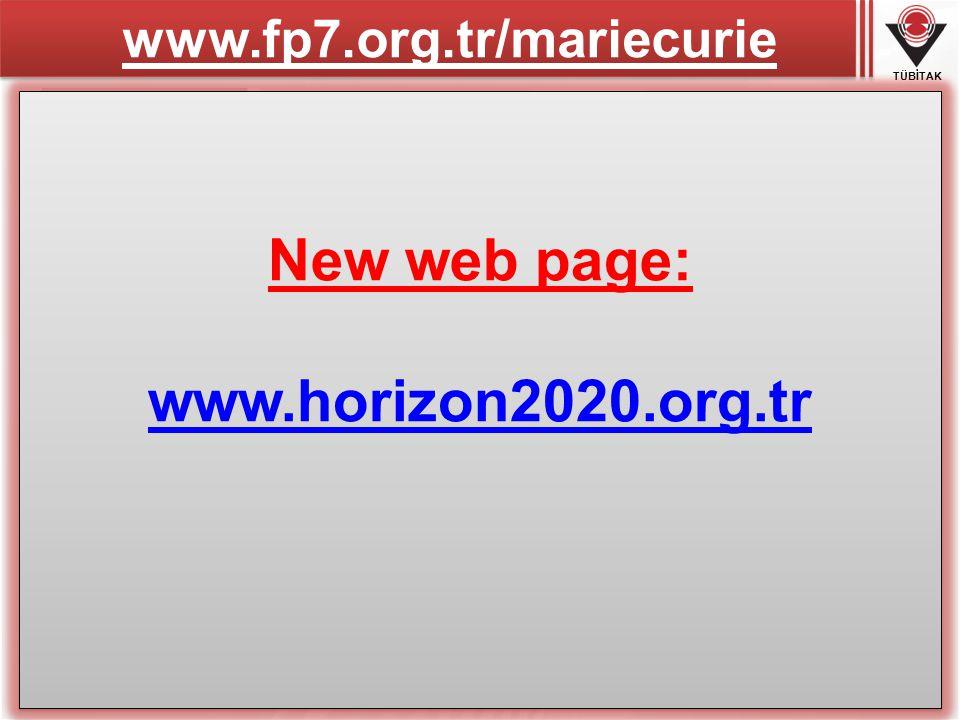 TÜBİTAK www.fp7.org.tr/mariecurie COFUND IEF IOF IIF CIG New web page: www.horizon2020.org.tr www.horizon2020.org.tr New web page: www.horizon2020.org.tr www.horizon2020.org.tr