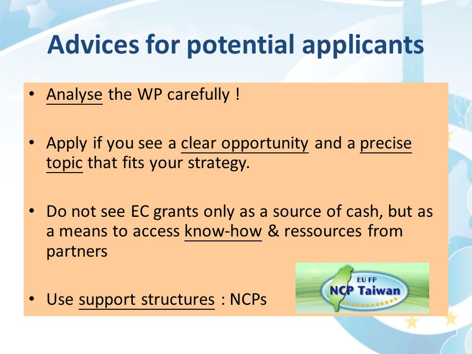 Advices for potential applicants Analyse the WP carefully .