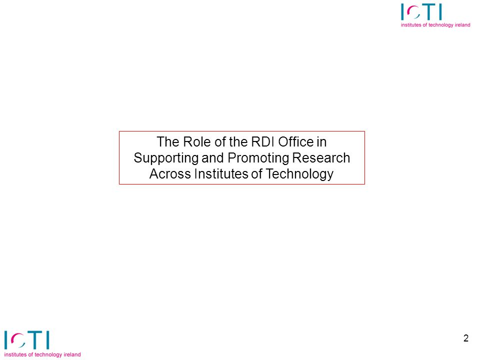 23 There is a need for a whole system approach to the way in which RDI activity in Institutes is funded, supported and maintained… RDI Operational Plan 2012