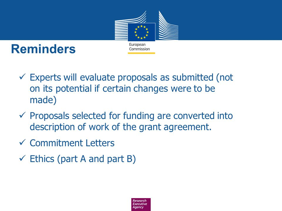 Experts will evaluate proposals as submitted (not on its potential if certain changes were to be made) Proposals selected for funding are converted in