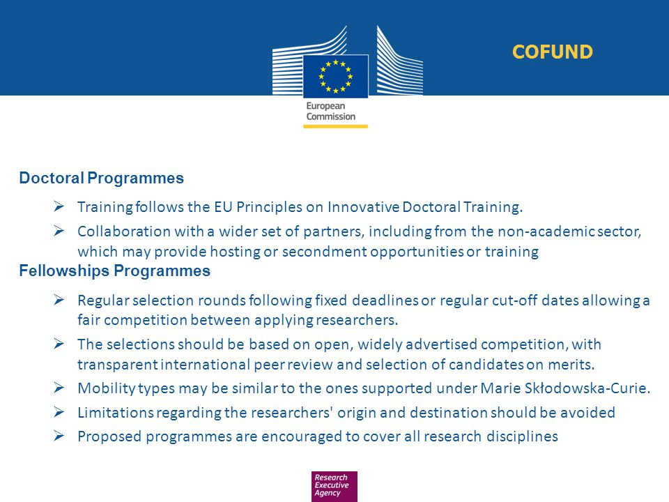 Doctoral Programmes  Training follows the EU Principles on Innovative Doctoral Training.  Collaboration with a wider set of partners, including from