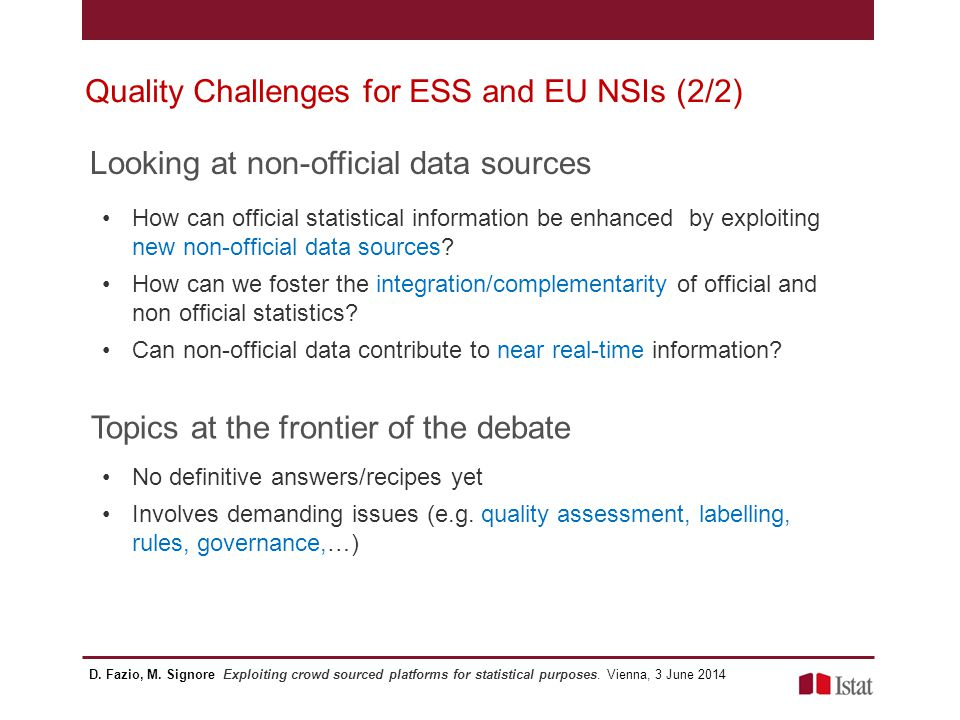 Quality Challenges for ESS and EU NSIs (2/2) Looking at non-official data sources How can official statistical information be enhanced by exploiting n