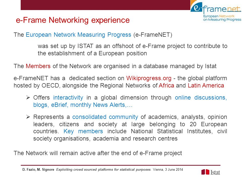 e-Frame Networking experience The European Network Measuring Progress (e-FrameNET) was set up by ISTAT as an offshoot of e-Frame project to contribute