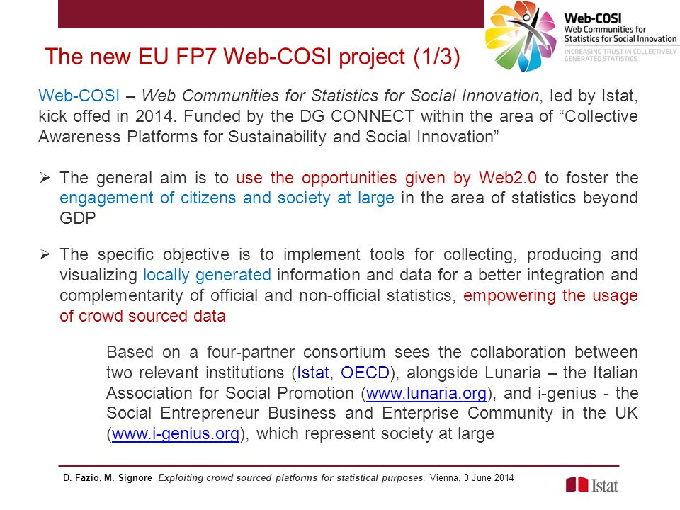 The new EU FP7 Web-COSI project (1/3) Web-COSI – Web Communities for Statistics for Social Innovation, led by Istat, kick offed in 2014. Funded by the
