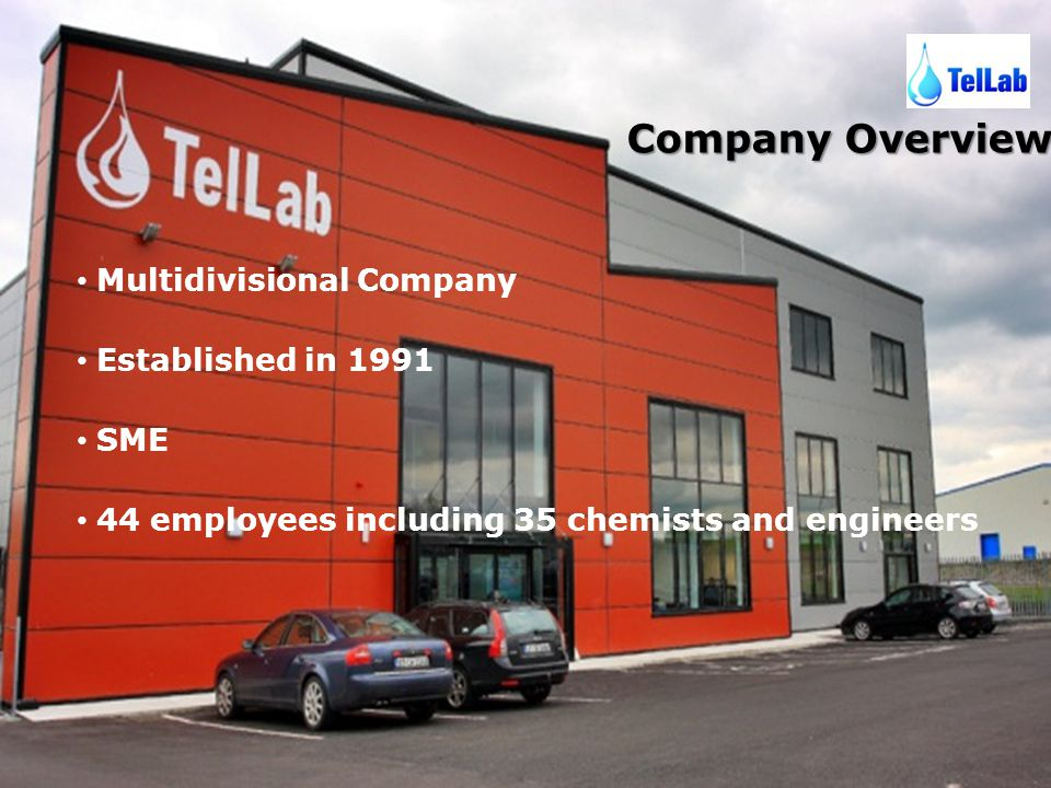 Company Overview Multidivisional Company Established in 1991 SME 44 employees including 35 chemists and engineers
