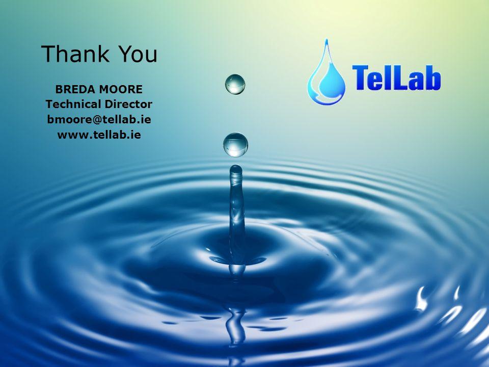 BREDA MOORE Technical Director bmoore@tellab.ie www.tellab.ie Thank You