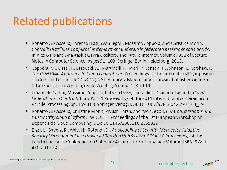 © Copyright 2012 Hewlett-Packard Development Company, L.P. Related publications Roberto G. Cascella, Lorenzo Blasi, Yvon Jegou, Massimo Coppola, and C