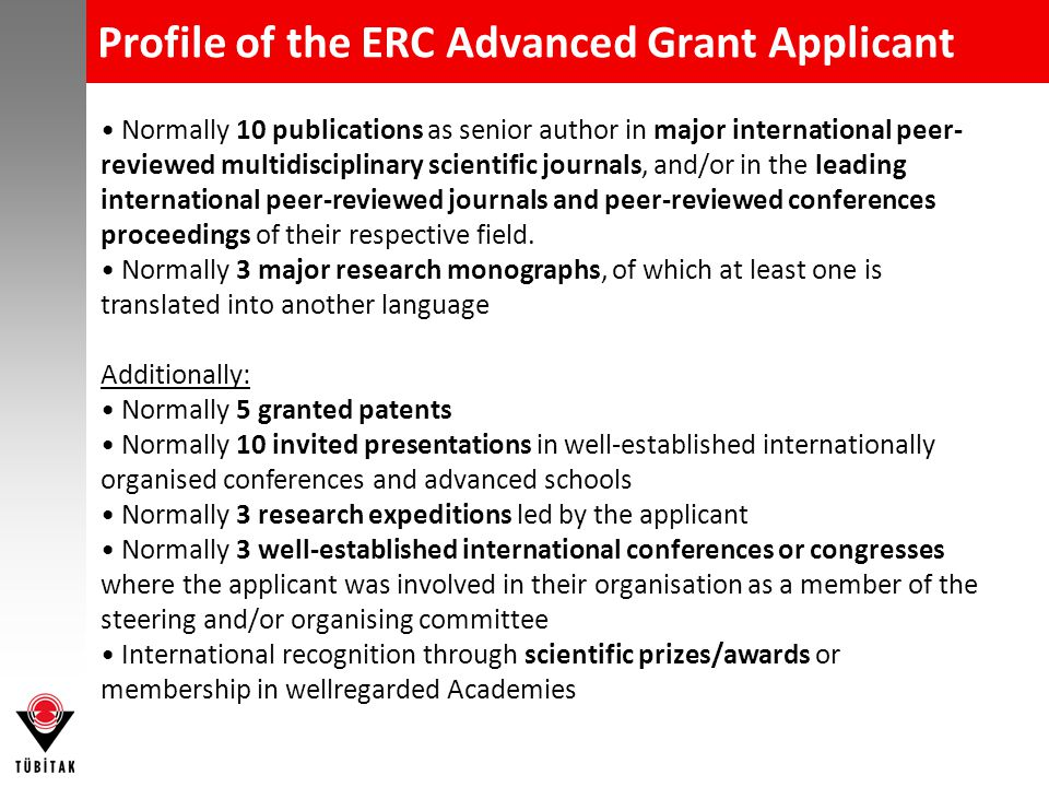 Profile of the ERC Advanced Grant Applicant Normally 10 publications as senior author in major international peer- reviewed multidisciplinary scientif