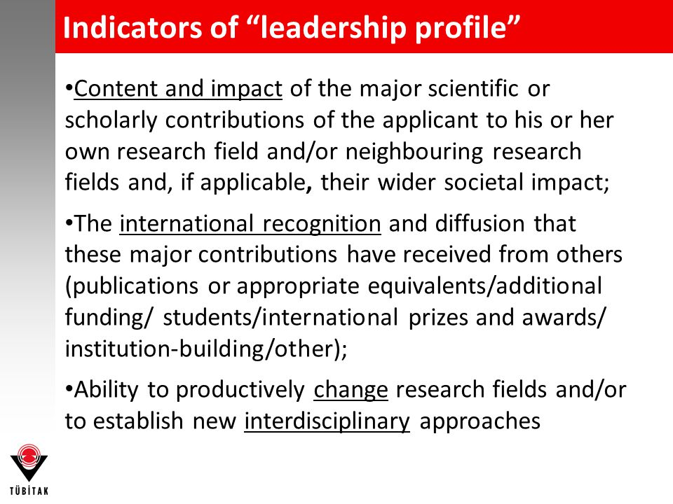 "Indicators of ""leadership profile"" Content and impact of the major scientific or scholarly contributions of the applicant to his or her own research f"
