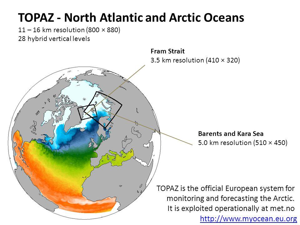 Model setup Topaz4 NA & AO Nesting: Ocean and Ice myocean.met.no Boundary Conditions Atmosphere (ECMWFR) Rivers (ERAI + TRIP05) Tides (FES2004) Ocean and Sea Ice Model (EVP + MIZ) 2-3 days Sea Ice Forecast (3 days EVP+MIZ web) (2 days WIM wave data) Validation OceanDataLab, NIERSC, Ifremer, NERSC WIM module (Waves-in-Ice) WW3 Ifremer.fr NestingForcingForecast ModelsValidation