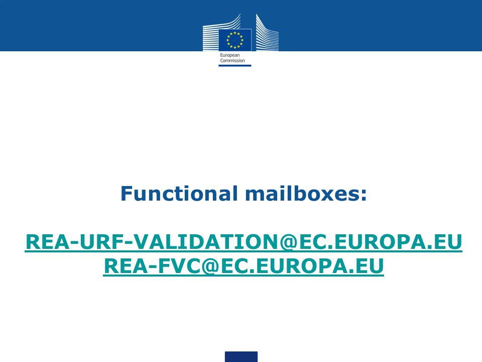 Functional mailboxes: REA-URF-VALIDATION@EC.EUROPA.EU REA-FVC@EC.EUROPA.EU