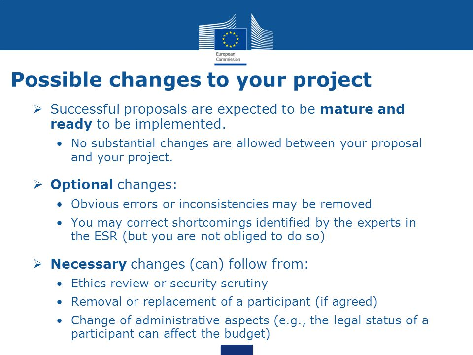 Possible changes to your project  Successful proposals are expected to be mature and ready to be implemented. No substantial changes are allowed betw