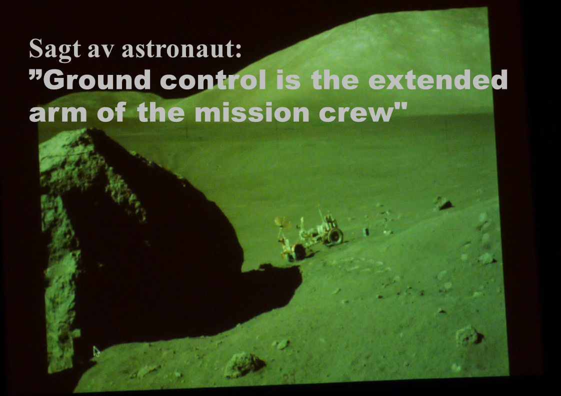 Sagt av astronaut: Ground control is the extended arm of the mission crew