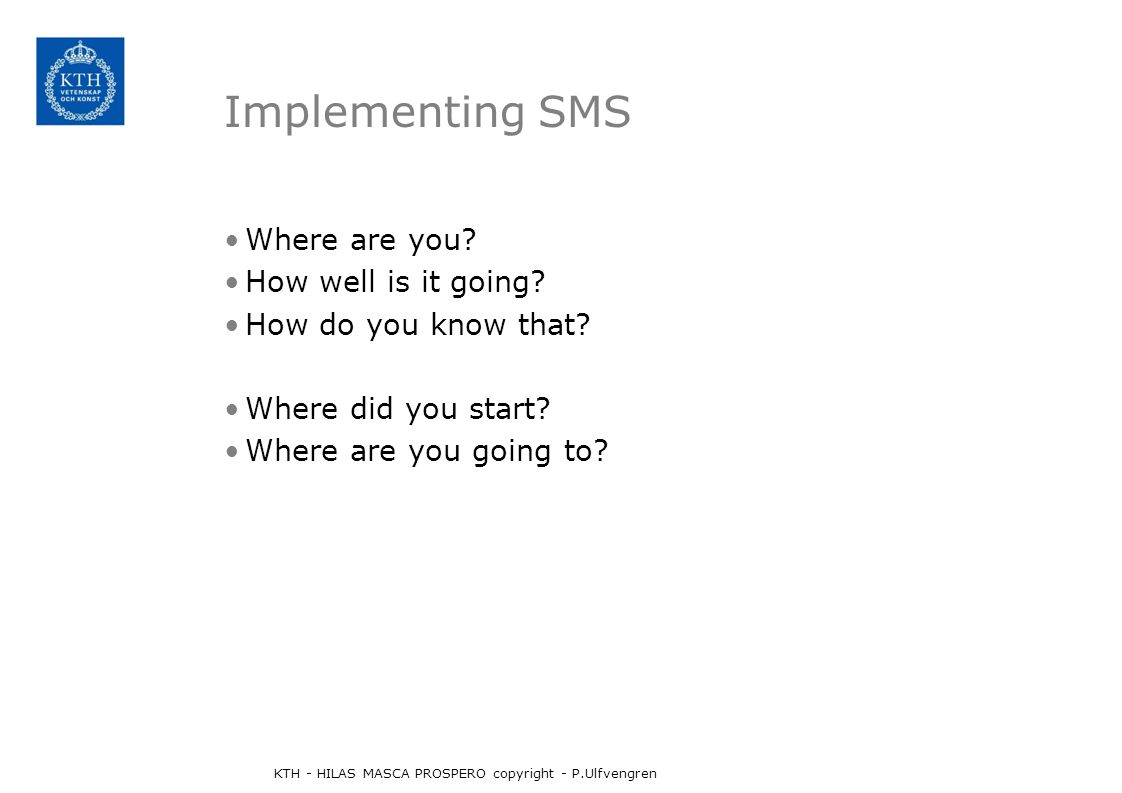 Implementing SMS Where are you. How well is it going.