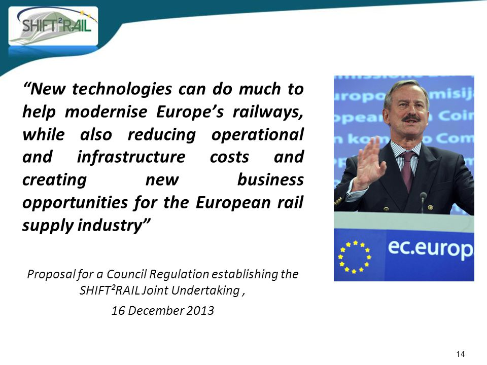 """14 """"New technologies can do much to help modernise Europe's railways, while also reducing operational and infrastructure costs and creating new busine"""