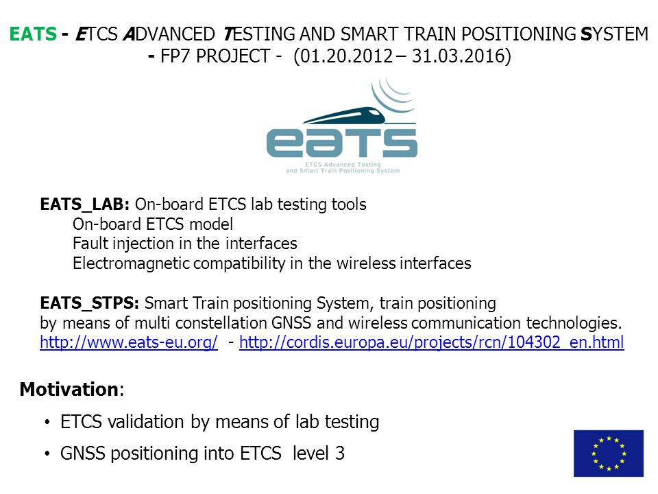 Motivation: ETCS validation by means of lab testing GNSS positioning into ETCS level 3 EATS - ETCS ADVANCED TESTING AND SMART TRAIN POSITIONING SYSTEM