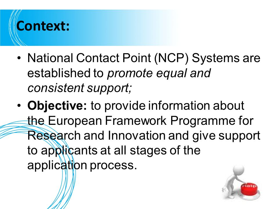 Context: National Contact Point (NCP) Systems are established to promote equal and consistent support; Objective: to provide information about the Eur