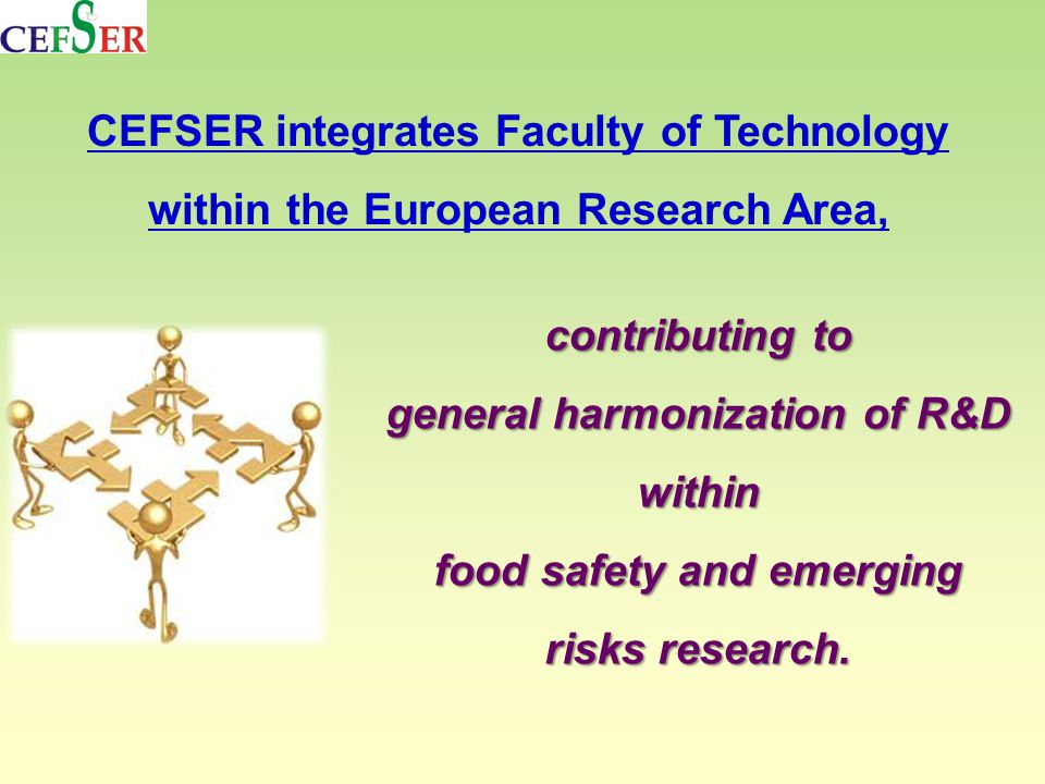 contributing to general harmonization of R&D within food safety and emerging risks research.