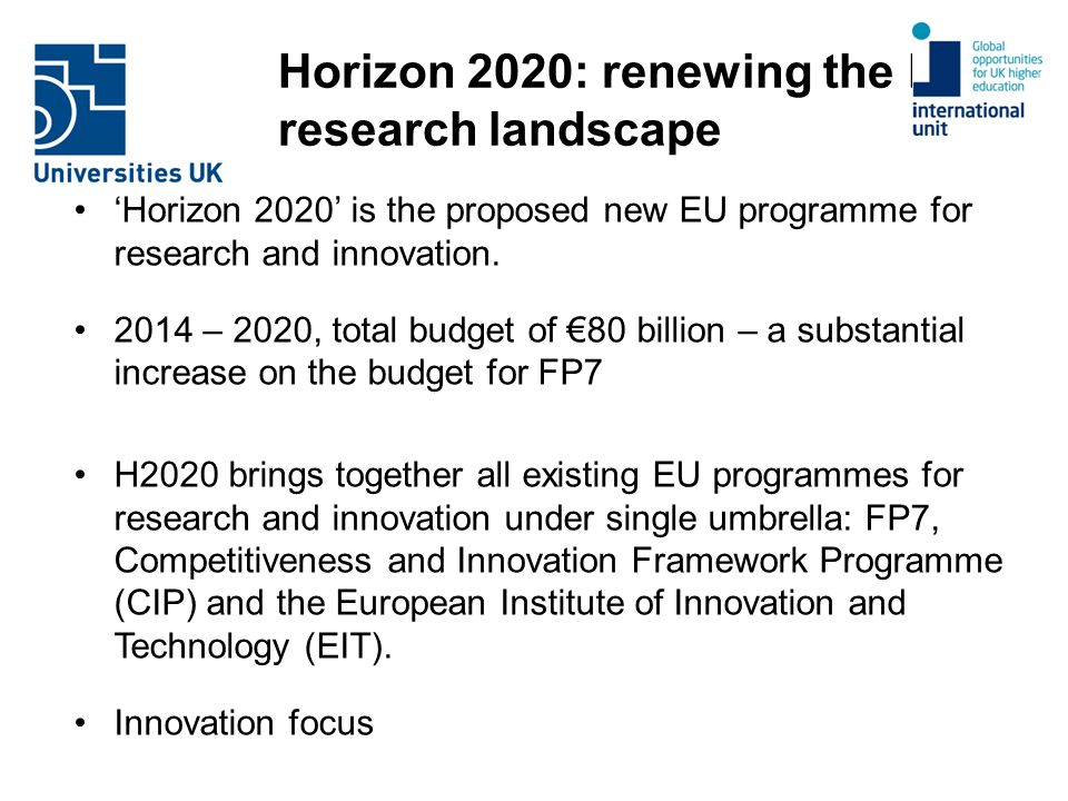 Horizon 2020: renewing the EU research landscape 'Horizon 2020' is the proposed new EU programme for research and innovation.